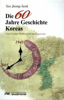 Die 60 Jahre Geschichte Koreas