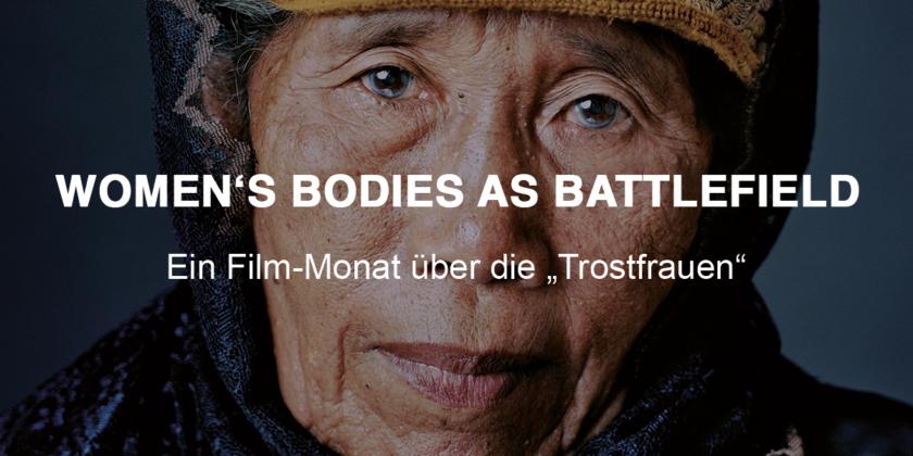 """Women's Bodies as Battlefield - Ein Film-Monat über die """"Trostfrauen"""""""